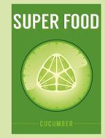 Bloomsbury - Superfood: Cucumber (Superfoods) - 9781408887370 - V9781408887370