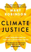 Robinson, Mary - Climate Justice: Hope, Resilience, and the Fight for a Sustainable Future - 9781408888469 - 9781408888469