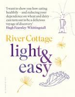 Fearnley-Whittingstall, Hugh - River Cottage Light & Easy: Healthy Recipes for Every Day - 9781408888476 - 9781408888476