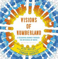 Bellos, Alex - Visions of Numberland: A Colouring Journey Through the Mysteries of Maths - 9781408888988 - V9781408888988