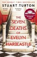 Turton, Stuart - The Seven Deaths of Evelyn Hardcastle - 9781408889510 - 9781408889510