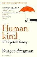 Bregman, Rutger - Humankind: A New History of Human Nature - 9781408898949 - 9781408898949