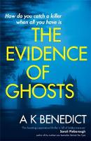 A K Benedict - The Evidence of Ghosts - 9781409103936 - KSG0019878