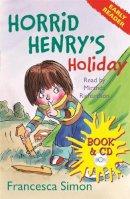 Francesca Simon - Horrid Henry's Holiday - 9781409104988 - KSS0014580
