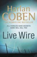 Coben, Harlan - Live Wire - 9781409112532 - KRF0023940
