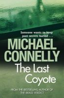 Michael Connelly - The Last Coyote - 9781409116899 - 9781409116899