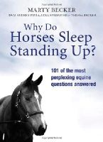MARTY BECKER - WHY DO HORSES SLEEP STANDING UP? - 9781409117360 - V9781409117360