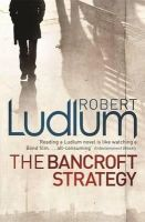 Robert Ludlum - The Bancroft Strategy - 9781409117681 - V9781409117681