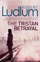 Ludlum, Robert - The Tristan Betrayal - 9781409117773 - KTM0000191