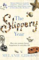 Gideon, Melanie - The Slippery Year - 9781409118251 - V9781409118251