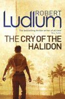 Ludlum, Robert - The Cry of the Halidon - 9781409119883 - KIN0035739