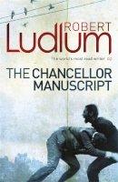 Ludlum, Robert - The Chancellor Manuscript - 9781409119890 - V9781409119890