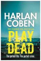 Coben, Harlan - Play Dead - 9781409120483 - KRF0006896