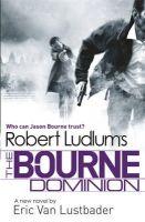 Robert Ludlum, Eric Van Lustbader - Robert Ludlum's the Bourne Dominion (Bourne 09) [Paperback] - 9781409120551 - KRA0013044