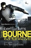 Ludlum, Robert, Van Lustbader, Eric - Robert Ludlum's The Bourne Imperative (Bourne 10) - 9781409120568 - KIN0031654