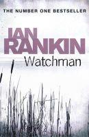 Rankin, Ian - Watchman - 9781409120971 - 9781409120971