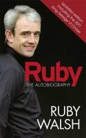 Walsh, Ruby - Ruby: the Autobiography - 9781409121121 - KHN0001050