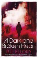 Ellory, R.J. - Dark & Broken Heart - 9781409121329 - V9781409121329