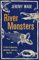 Jeremy Wade - River Monsters - 9781409127383 - V9781409127383