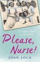 Lock, Joan - Please, Nurse! - 9781409128137 - V9781409128137