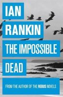 Ian Rankin - The Impossible Dead - 9781409136293 - 9781409136293