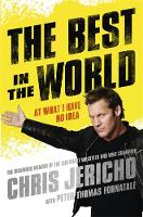 Jericho, Chris - The Best in the World: At What I Have No Idea - 9781409137627 - V9781409137627