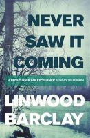 Linwood Barclay - Never Saw it Coming - 9781409137634 - 9781409137634