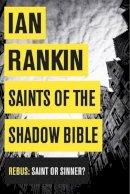 Rankin, Ian - Saints of the Shadow Bible - 9781409144755 - KCG0001347