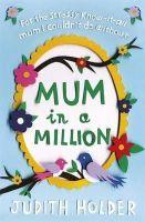Holder, Judith - Mum in a Million - 9781409145585 - V9781409145585