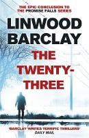 Barclay, Linwood - The Twenty-Three: (Promise Falls Trilogy Book 3) - 9781409146551 - KEX0301074