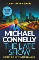 Michael Connelly - The Late Show - 9781409147558 - 9781409147558