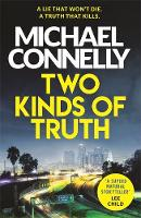 Michael Connelly - Two Kinds of Truth: The New Harry Bosch Thriller (Harry Bosch Series) - 9781409147596 - 9781409147596