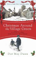 May Dunn, Dot - Christmas Around the Village Green: In a WWII 1940s Rural Village, Family Means the World at Christmastime - 9781409148128 - V9781409148128