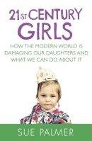 Palmer, Sue - 21st Century Girls - 9781409148654 - V9781409148654