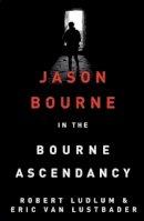 Robert Ludlum, Eric Van Lustbader - Robert Ludlum's the Bourne Ascendancy - 9781409149293 - 9781409149293