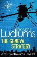 Ludlum, Robert, Freveletti, Jamie - Robert Ludlum's The Geneva Strategy - 9781409149330 - V9781409149330