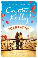 Kelly, Cathy - Between Sisters - 9781409153634 - KEX0276882
