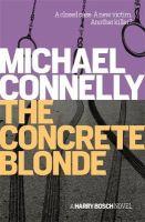 Connelly, Michael - The Concrete Blonde - 9781409156161 - 9781409156161