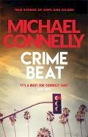 Connelly, Michael - Crime Beat: Stories of Cops and Killers - 9781409157427 - V9781409157427