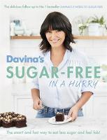 McCall, Davina - Davina's Sugar-Free in a Hurry: The Smart Way to Eat Less Sugar and Feel Fantastic - 9781409157694 - V9781409157694