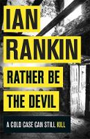Rankin, Ian - Rather Be the Devil: The brand new Rebus bestseller - 9781409159421 - 9781409159421
