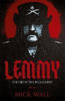 Wall, Mick - Lemmy: The Definitive Biography - 9781409160274 - V9781409160274