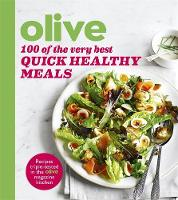 Olive Magazine - Olive: 100 of the Very Best Quick Healthy Meals - 9781409162285 - V9781409162285
