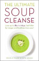 Pisani, Nicole; Adams, Kate - The Ultimate Soup Cleanse - 9781409164913 - V9781409164913