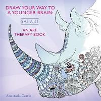 Catris, Anastasia - Draw Your Way to a Younger Brain: Safari - 9781409165484 - V9781409165484