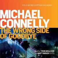 Connelly, Michael - The Wrong Side of Goodbye - 9781409167365 - V9781409167365