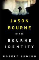 Ludlum, Robert - The Bourne Identity (Jason Bourne) - 9781409167860 - V9781409167860