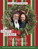 Hairy Bikers, King, Si, Myers, Dave - The Hairy Bikers' 12 Days of Christmas: Fabulous Festive Recipes to Feed Your Family and Friends - 9781409168126 - V9781409168126