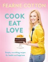 Cotton, Fearne - Cook. Eat. Love. - 9781409169437 - V9781409169437