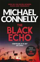Michael Connelly - The Black Echo (Harry Bosch Series) - 9781409172789 - 9781409172789